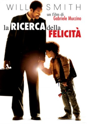 La Ricerca della felicità - The Pursuit of happyness - di Gabriele Muccino - con Will Smith